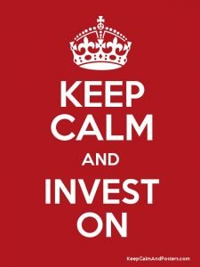 Keep Calm and Invest On